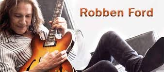 Inspirations for the new band no. 1 : Robben Ford